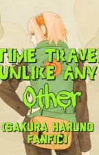 Time Travel Unlike Any Other (Sakura Haruno Fanfic) by ProdigyQueen