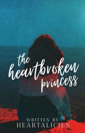 The Heartbroken Princess|✓ by heartalicien