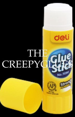 The CreepyGlues by _Apple_Juice_