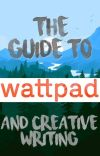 The Guide to Wattpad (& Creative Writing) cover