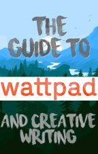 The Guide to Wattpad (& Creative Writing) by _Sophie_Isobel