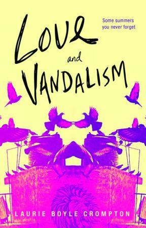 LOVE & VANDALISM by LaurieBoyleCrompton