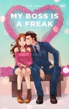My Boss is a Freak (Published under Pop Fiction) ni missflimsy
