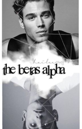 The Betas Alpha by hailee0418