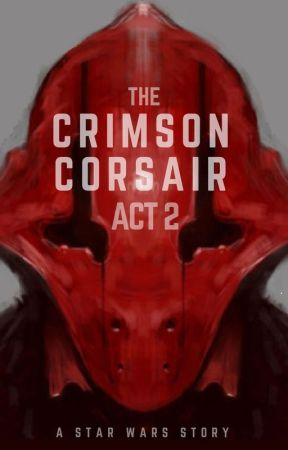 The Crimson Corsair: Act 2 by CrimsonCorsair