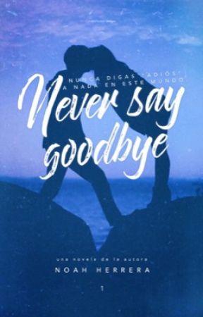 Never Say Goodbye © (NS#1) by lovespedia