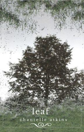 Leaf - A Short Story by ChantelleAtkins