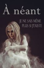 À néant by Asielle