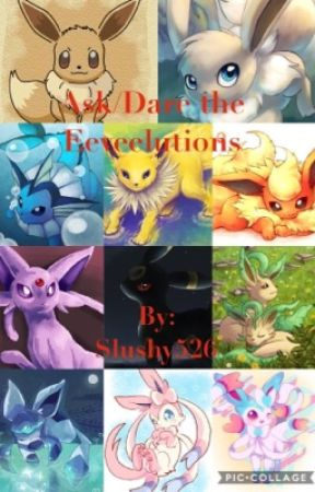 Ask/Dare the Eeveelutions! by Slushyarchived