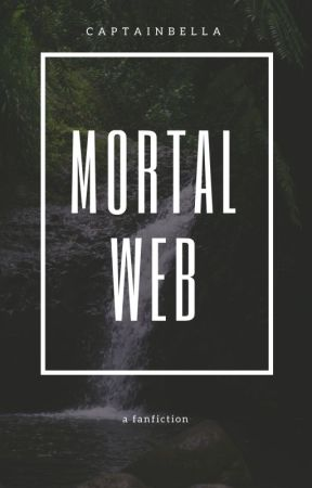 Mortal Web || wwe fanfiction by captainbella