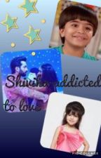 Shivika-addicted to love  by anonymous_princesa