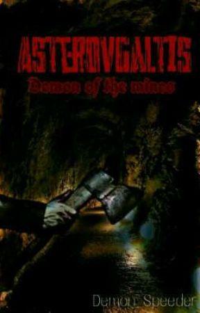 Asterovgaltis: Demon of the Mines by Demon_Speeder