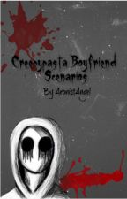Creepypasta Boyfriend Scenarios by ArsonistAngel