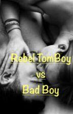 Rebel Tomboy vs Bad boy by TomboyGoddess