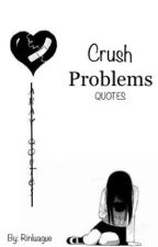 Crush Problems by RinLuague