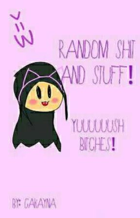 Random Shit And Stuff by pink-spatula
