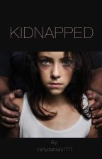Kidnapped. by carlydaniels1717
