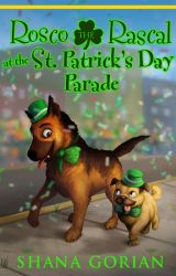 Rosco the Rascal at the St. Patrick's Day Parade - A Free Preview by ShanaGorian