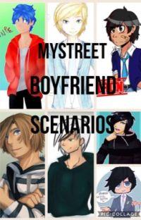 MyStreet Boyfriend scenarios!(Requests Open) cover