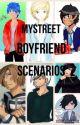 MyStreet Boyfriend scenarios!(Requests Open) by