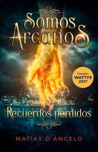 Somos Arcanos 1: Recuerdos perdidos (Premio Wattys 2017) cover