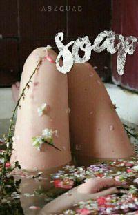 Soap ♡ ziam  cover
