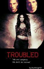 Troubled by Austinsgirl101