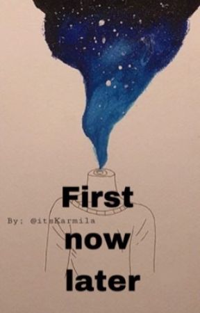 first now later by bbylaa_