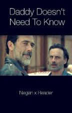 Daddy Doesn't Need To Know (Negan X Reader) by walking-dead-trash