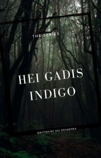 Hei Gadis Indigo {tamat} cover