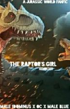 The Raptor's Girl [Male Blue x OC x Male Indominus Rex] ✓ by xenoX323