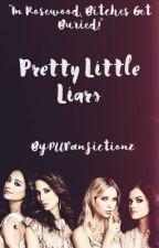 Pretty Little Liars by PllFanfictionz