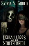 Delilah Cross and the Stolen Bride *COMPLETED* cover