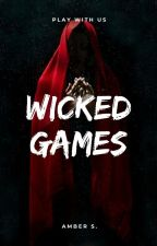 Wicked Games: Book Two of The Psychopath Series by AmethystAmber87