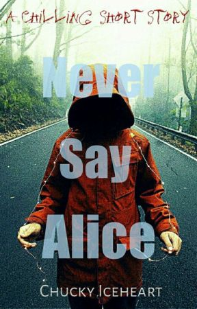 Never Say Alice by MorganaWray