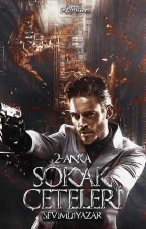 SOKAK ÇETELERİ 2-ANKA by SeviMli1YazaR