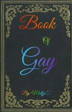 The Book of Gay [Oneshots] by MalfyT