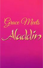 Grace Meets Aladdin by PrincessRose97