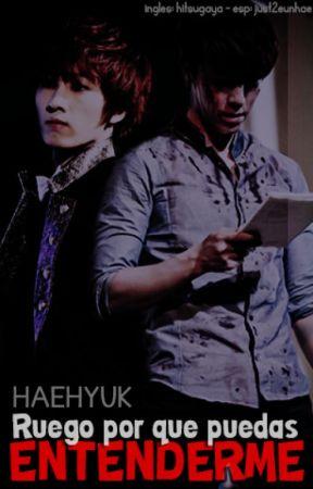 [HAEHYUK] Ruego por que puedas entenderme by just2eunhae