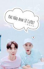 [ ĐM - ChanBaek] KHI NÀO ANH SẼ CƯỜI? - Tiểu Bạch Cầu by PCY0605