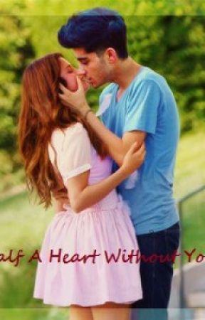 Half A Heart Without You (Zayn Malik fanfiction) by curly3392