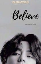 Believe [Complete] by Tomorrow_Kafka