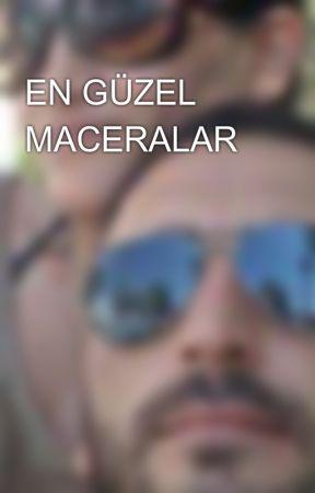 EN GÜZEL MACERALAR  by Hseyinimenci