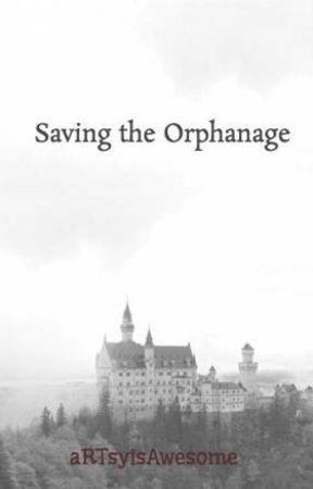 Saving the Orphanage by aRTsyisAwesome