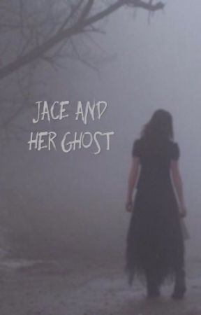 Jace And Her Ghost by Jace_Normanator