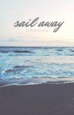 sail away by timeisnow