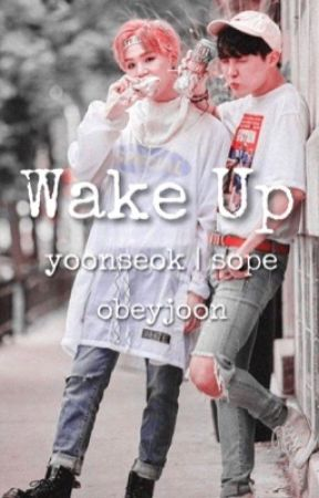 wake up // sope [completed] by obeyjoon