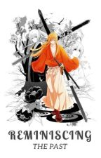 Reminiscing The Past • Rurouni Kenshin  by CELESTAILILLUSION