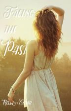 Facing the Past (Book 2 of Caught Series) by RissaleWriter