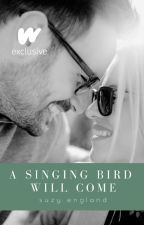 A Singing Bird Will Come by SuzyEngland